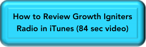 tutorial video - how to review Growth Igniters Radio on iTunes